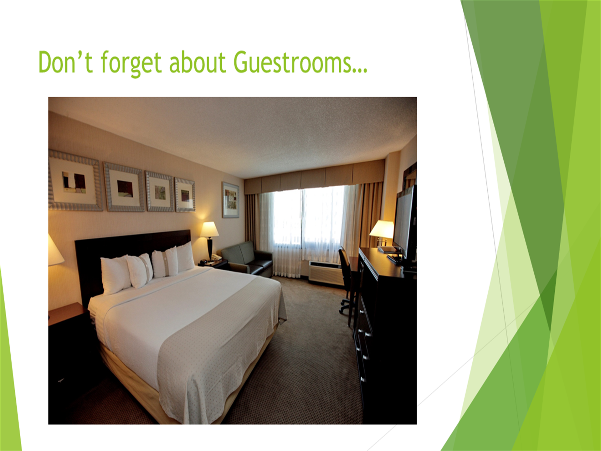 Don't forget about guestrooms... image of hotel room with king size bed