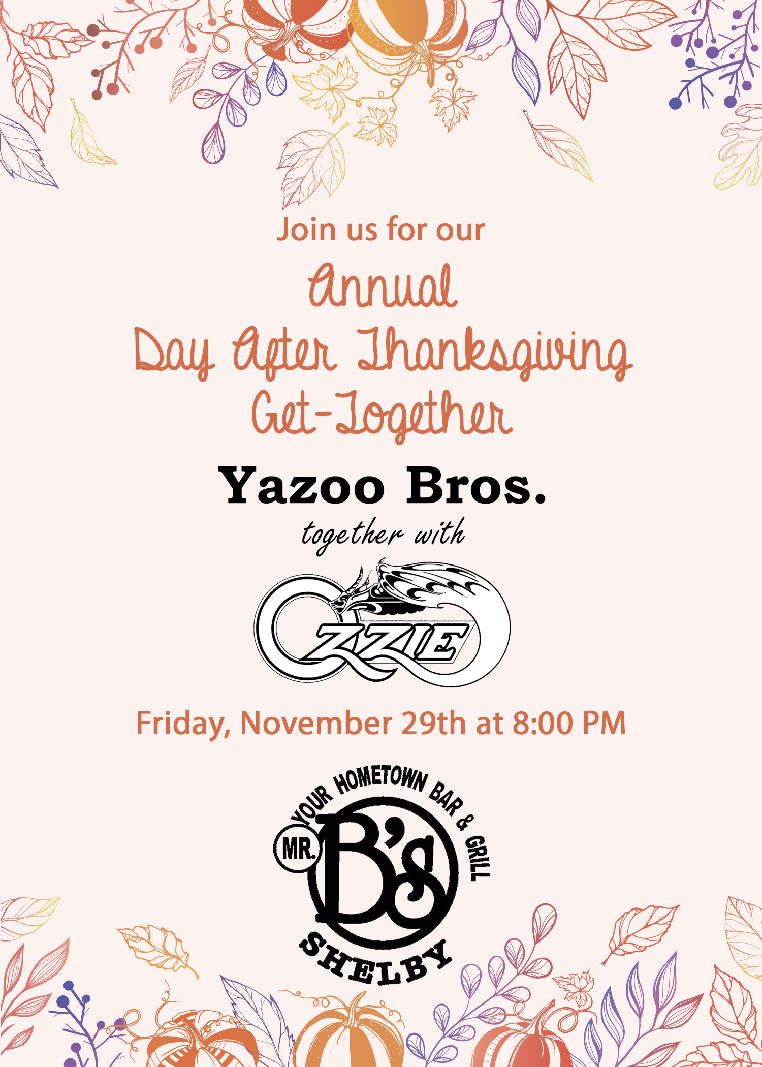 Yazoo Bros together with Ozzie at 8:00 PM on Friday, November 29th, for our Annual day after Thanksgiving get together!