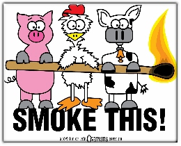 Smoke This caption on image of cartoon pig, chicken, cow holding a lit match