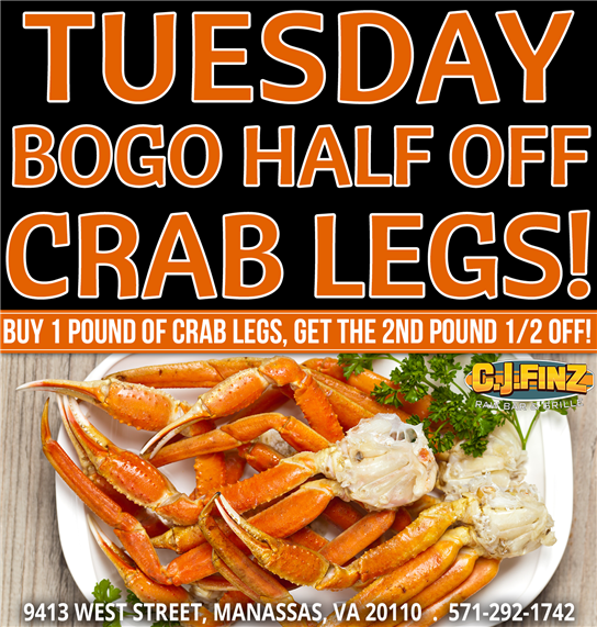 tuesday bogo half off crab legs buy 1 pound of crab legs, get the 2nd pound 1/2 off!  9413 west street manassas, va 20110 571-292-1742