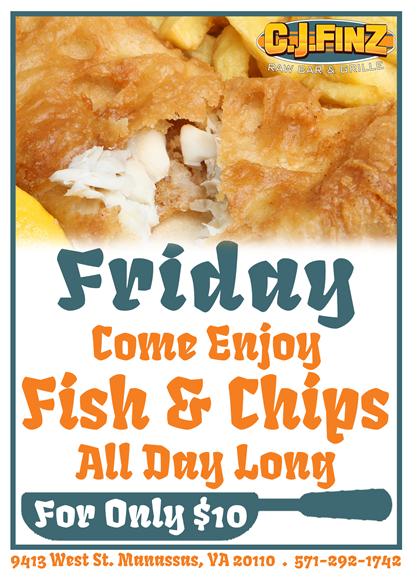 friday come enjoy fish and chips all day long for only $10.  9413 west street manassas, va 20110 571-292-1742