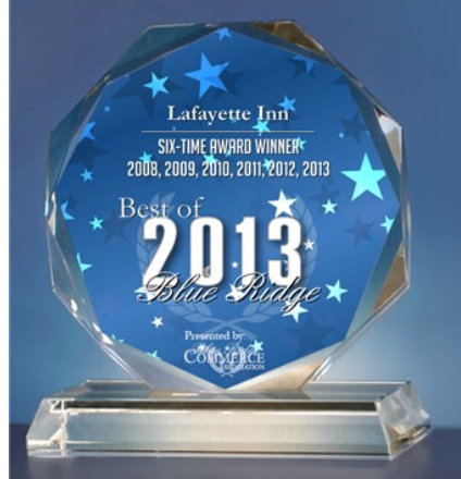 2013 Best of Blue Ridge award. Lafayette Inn. Six time award winner. 2008 through 2013.