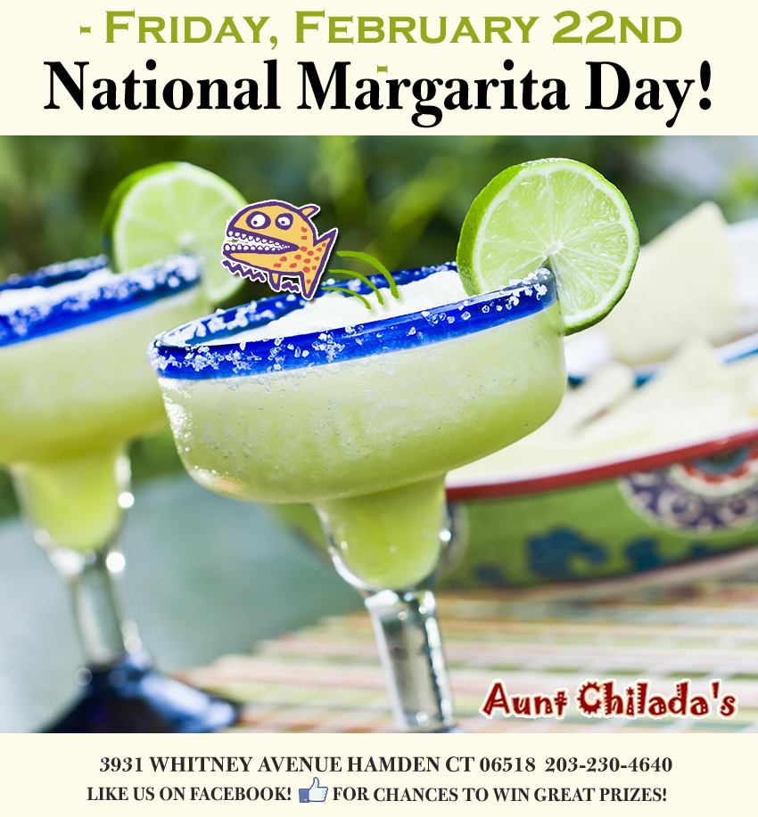 Friday, February 22nd, National Margarita Day!