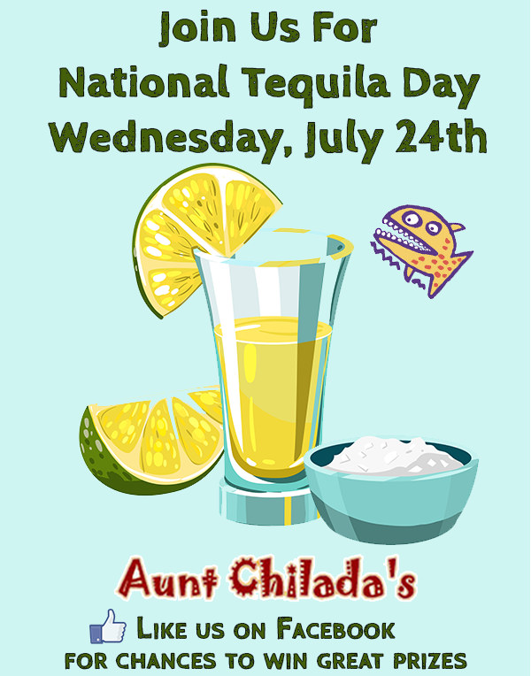 Join us for national tequila day on Wednesday July 24th