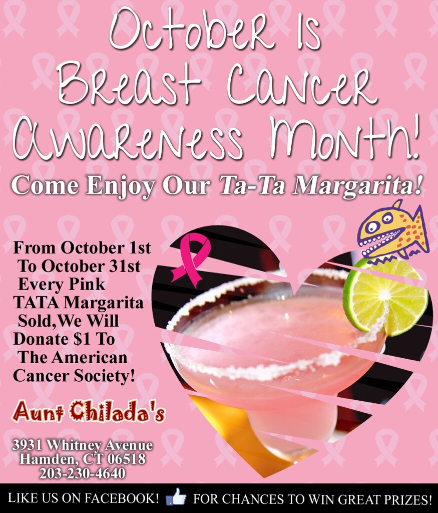 October is Breast Cancer Awareness Month! Come Enjoy Our Ta-Ta Margarita! From October 1st to October 31st Every Pink TATA Margarita Sold, We Will Donate $1 to The American Cancer Society!