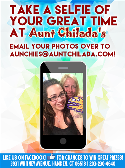 Take a Selfie of your Great Time at Aunt Chilada's. Email your photos over to aunchies@auntchilada.com! Like us on Facebook for chances to win great prizes!
