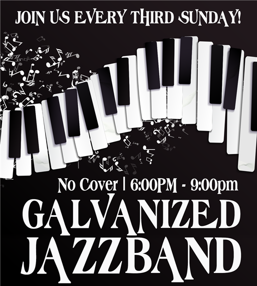 Join Us Every Third Sunday! No Cover 6:00pm-9:00pm Galvanized Jazz Band