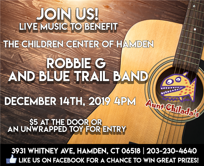 Join us! Live music to benefit the Children Center of Hamden featured Robbie G and Blue Trail. December 14th at 4 pm. $5 at the door or an unwrapped toy for entry.