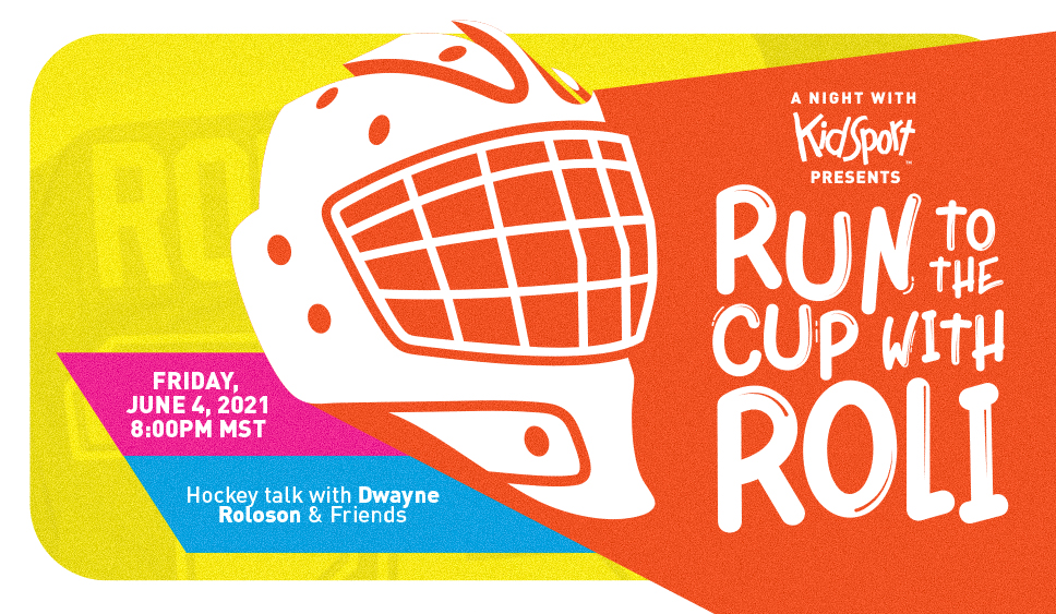 A night with Kidsport presents run to the cup with Roli. Friday June 4, 2021 8:00pm MST. Hockey talk with Dwayned Roloson and friends