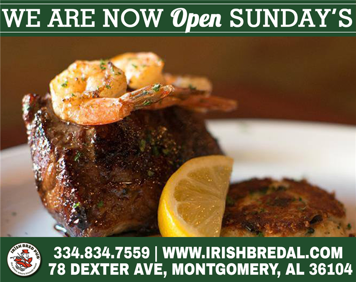 We are now open Sunday's. 334.834.7559 | www.irishbredal.com | 78 dexter ave, Montgomerey, AL 36104. Picture of surf and turf