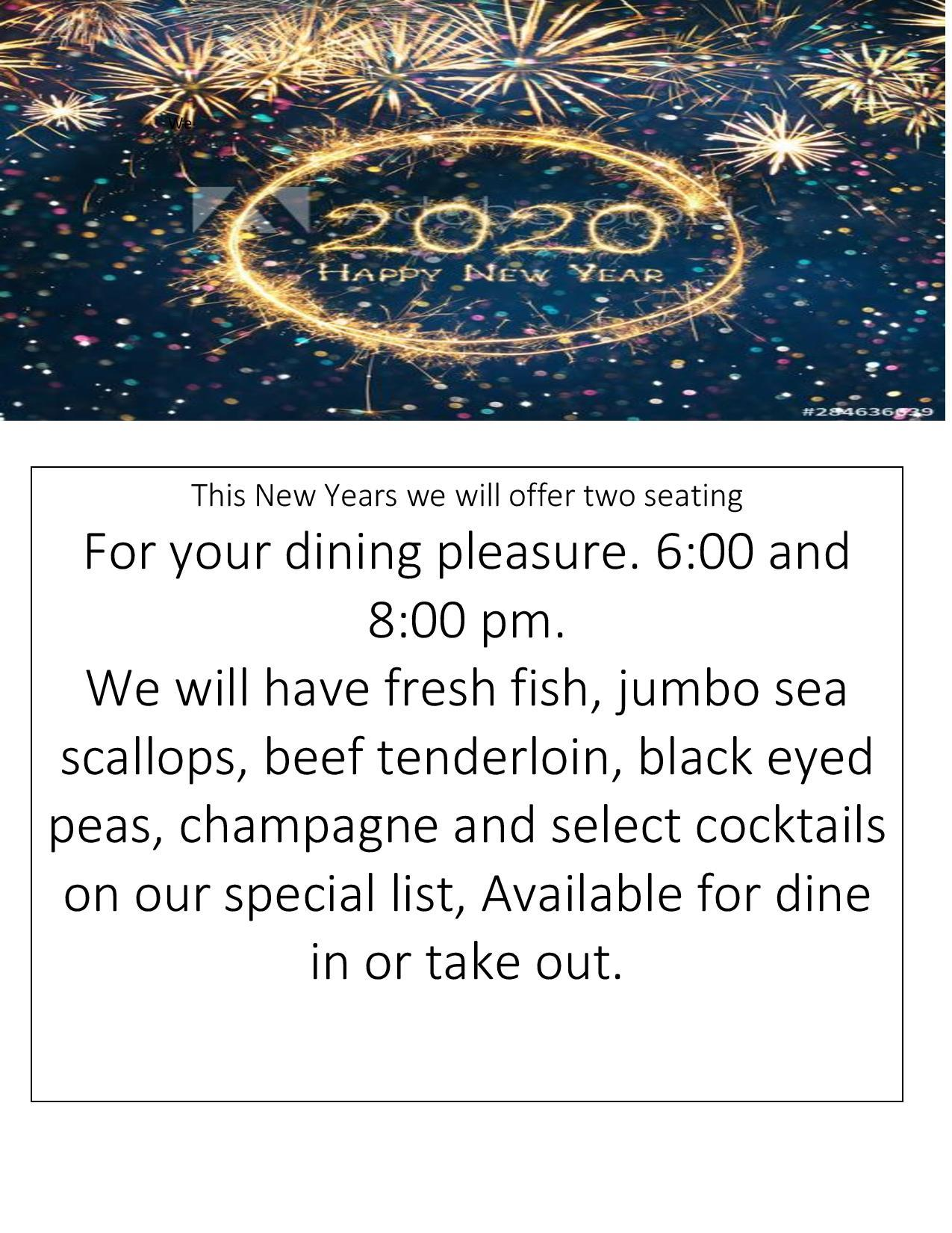 this new year's we will offer two seatings for dinner at 6 and 8pm