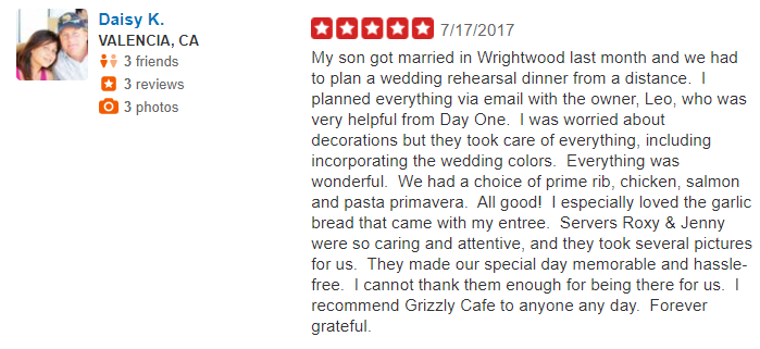 Positive Yelp review describing the wonderful experience Daisy K. from Valencia, CA had at Grizzly Cafe