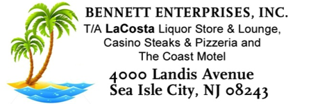 Bennett Enterprises, Inc. T/A LaCosta liquor store and lounge, casino steaks & pizzeria and the coast motel. 4000 Landis Avenue, Sea Isle City, NJ 08243