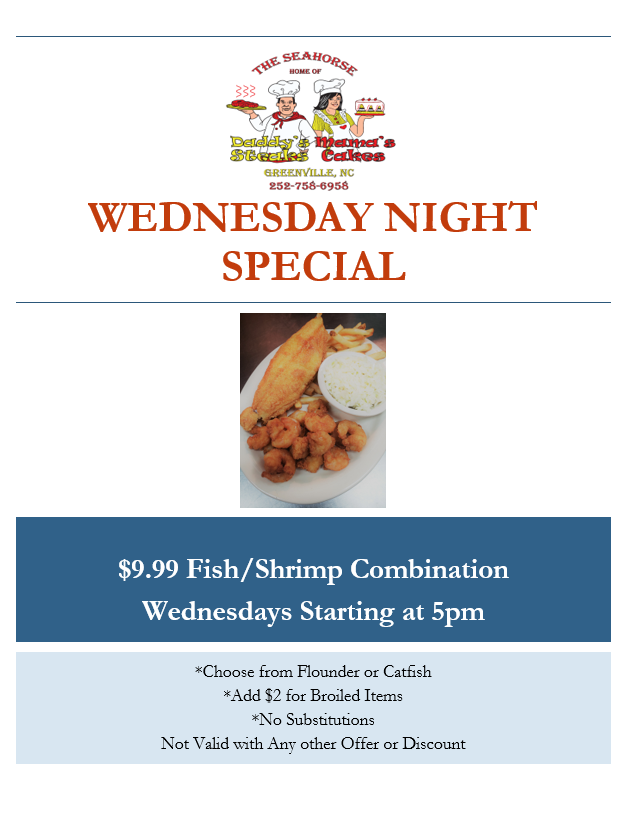 Wednesday night special: $9.99 fish/shrimp combination wednesdays @ 5pm