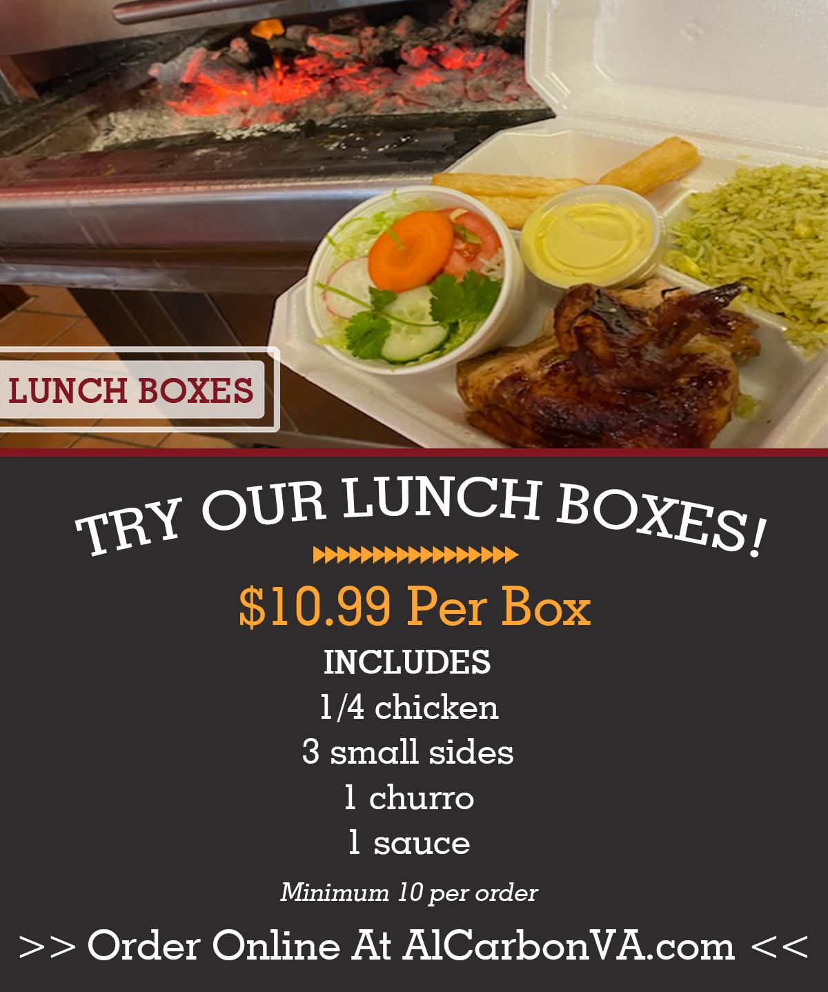 Try Our Boxed Lunches! $10.99 per box Includes 1/4 chicken 3 small sides 1 churro 1 sauce Minimum 10 per order