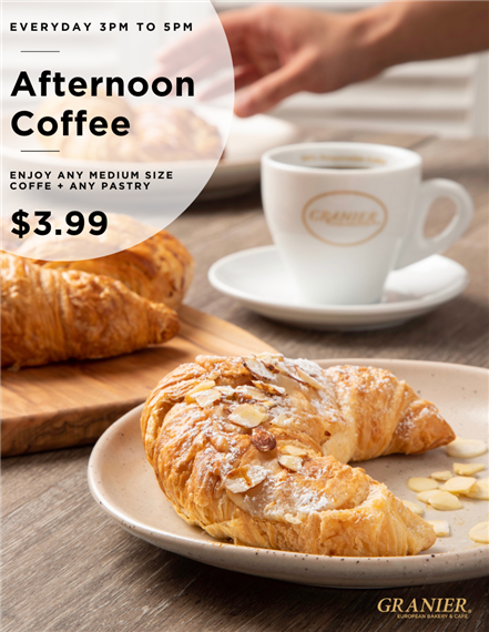 Every day 3pm to 5pm. Afternoon Coffee. Enjoy any medium size coffee and pastry $3.99