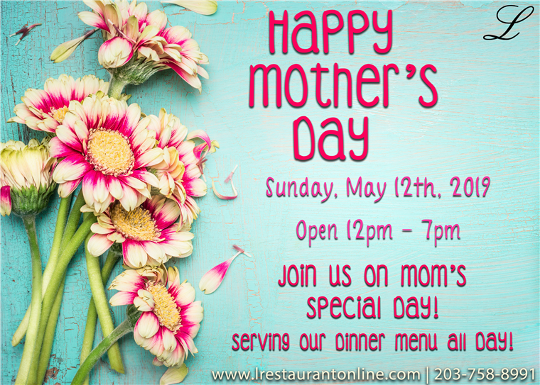 happy mother's day! sunday may 12th 2019. Open 12pm-7pm join us on mom's special day! serving our dinner menu all day!
