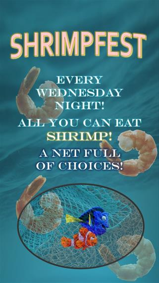 Shrimpfest , Every Wednesday Night - All You Can Eat Shrimp! A net full of choices