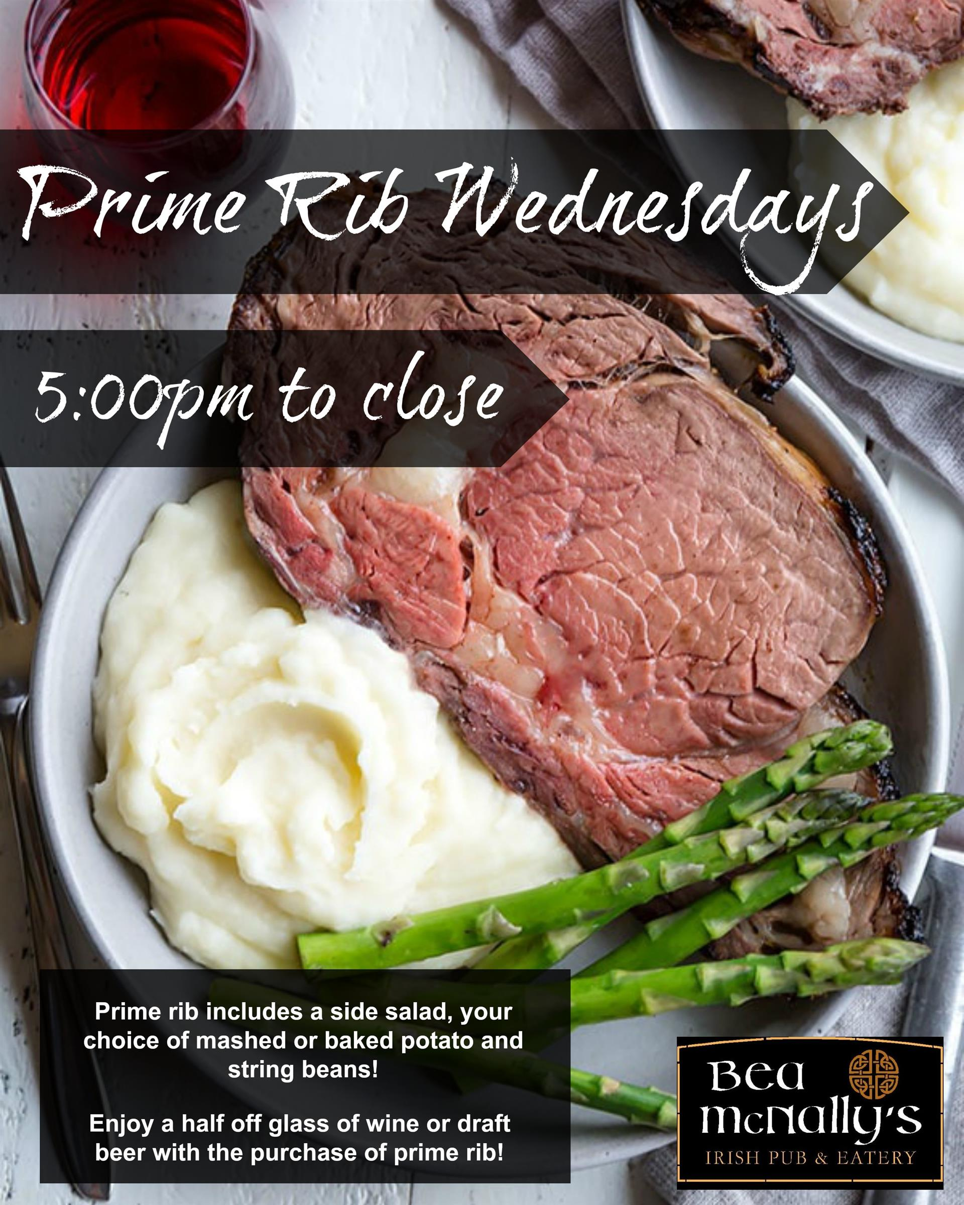 Prime rib wednesdays 5:00pm to close