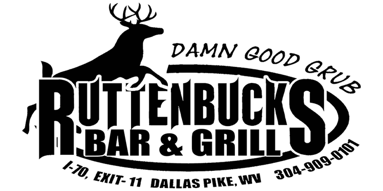 Ruttenbucks Bar & Grill. Damn Good Grub. I-70, exit 11. Dallas Pike, WV. 304-909-0101