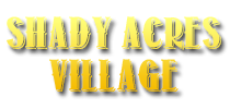 Shady Acres Village