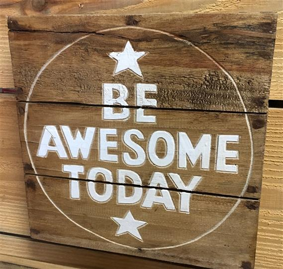 "Wooden sign that reads ""Be Awesome Today"""