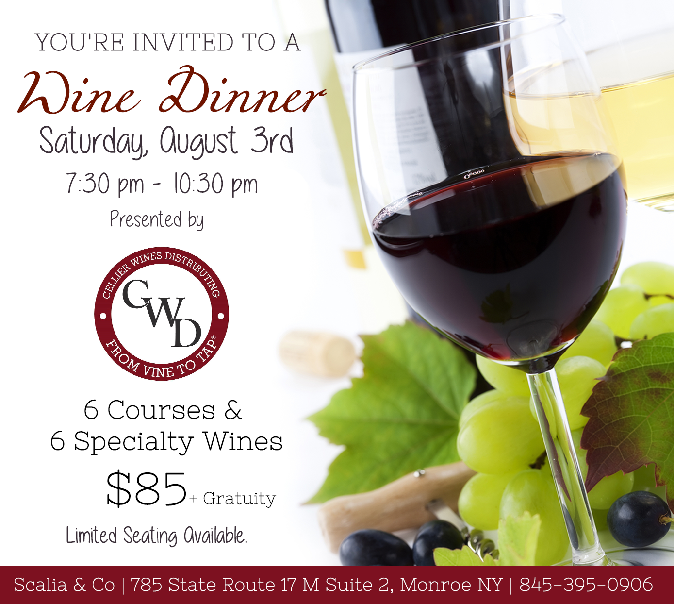 Wine Dinner - Saturday August 3rd - 7:30 pm - 10:30 pm. presented by CWD . 6 Courses and 6 specialty wines. $85 plus gratuity. Limited seating.
