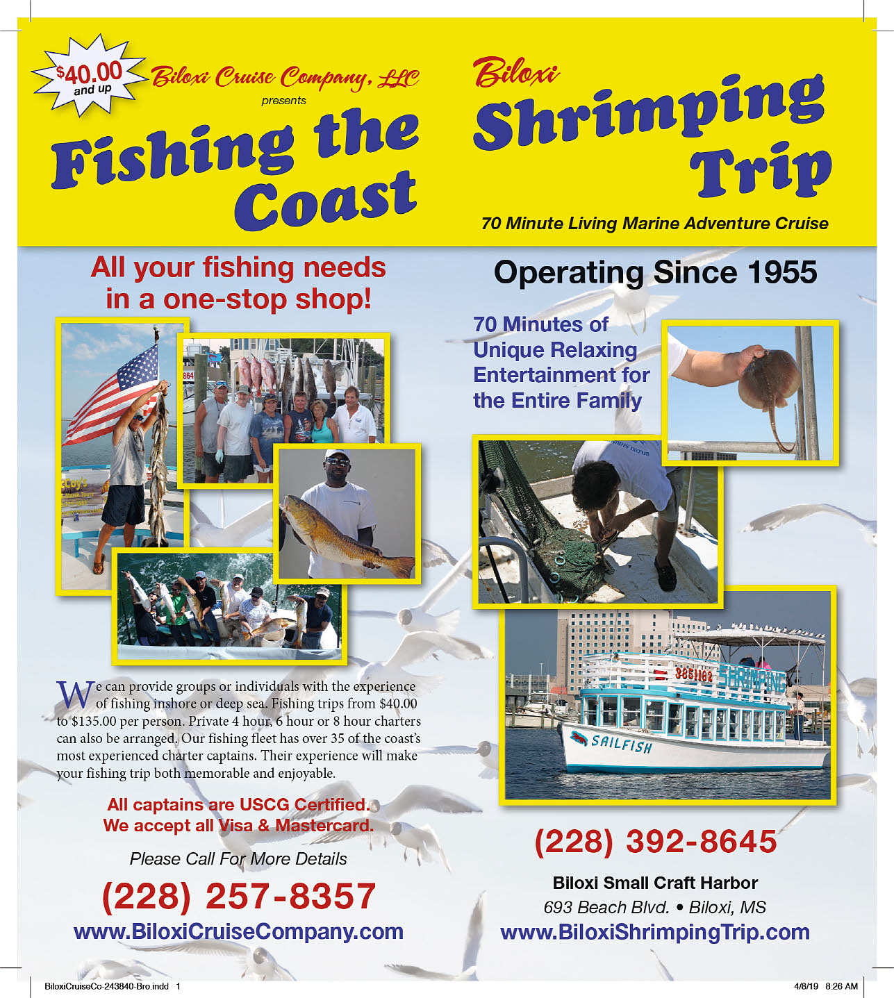 Bilox Cruise Company presents Fishing the Coast Shrimping Trip! 70 minute living marine adventure cruise! Operating since 1955! 70 minutes of unique relaxing entertainment for the entire family. (228) 392-8645 All your fishing needs in a one-stop shop! We can provide groups or individuals with experience of fishing inshore or deep sea.  fishing trips from $40.00 to $135.00 per person.  Private 4 hour, 6 hour, or 8 hour charters can also be arranged.  Our fishing fleet has over 35 of the coast's most experienced Charter captains.  Their experience will make your fishing trip both memorable and enjoyable.  All Captains are USCG Certified.  We accept all Visa & Mastercard.  Please call for more details. (228)-257-8357.  www.BiloxiCruiseCompany.com.