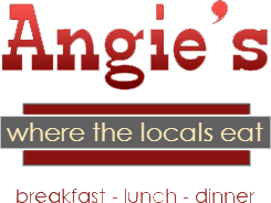 Angie's. Where the locals eat. Breakfast, lunch, dinner.