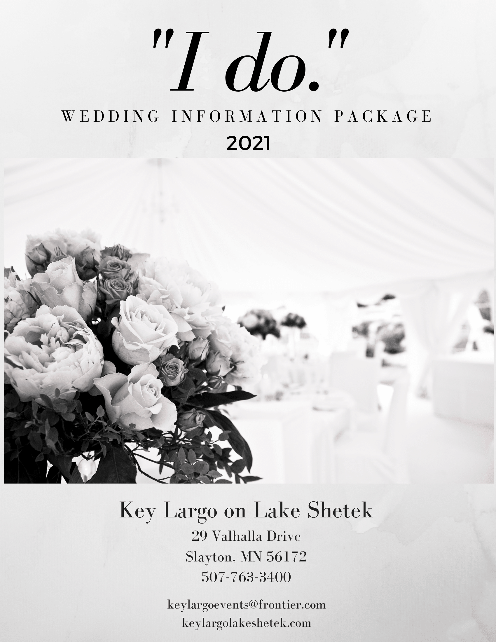 """i do."" wedding information package 2021. Key largo on lake shetek. 31 Valhalla Dr. Slayton MN 56172. 507-763-3400. keylargoevents@frontier.com. keylargolakeshetek.com"