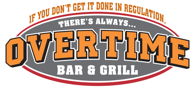If you don't get it done in regulation, there's always...Overtime Bar & Grill