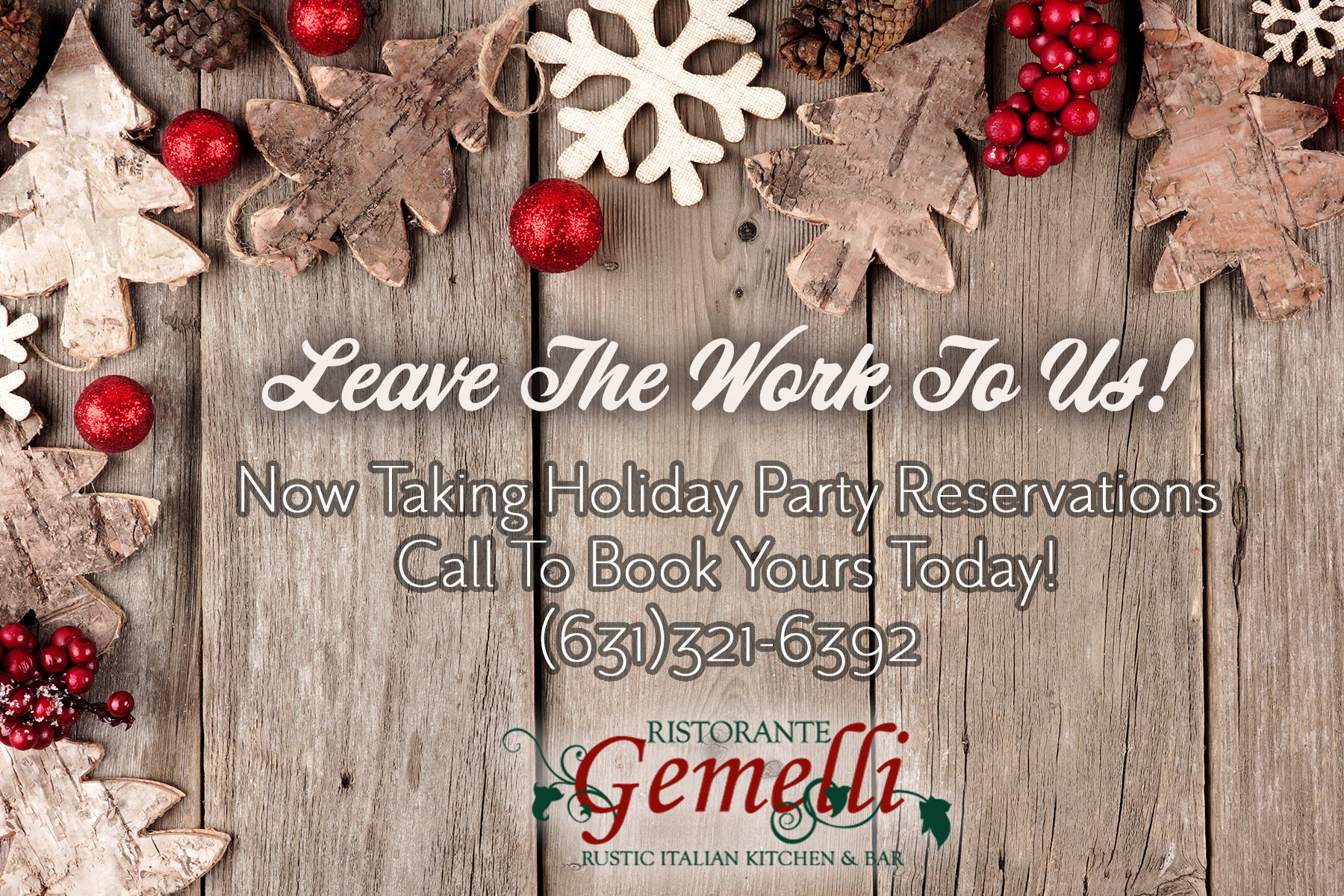 Leave The Work To Us! Now Taking Holiday Party Reservations | Call To Book Yours Today!