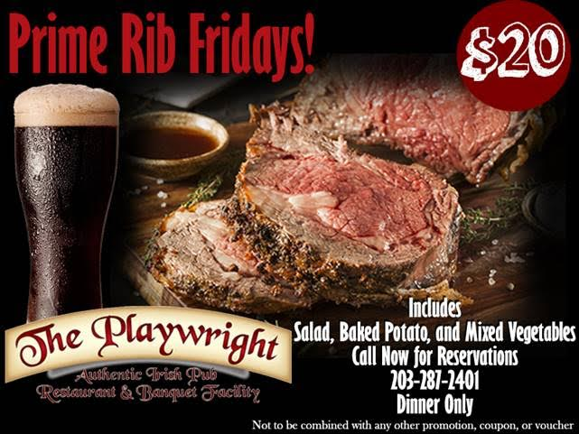 Prime Rib Fridays for $20.00. Includes salad, baked potato, and mixed vegetables.Dinner only. Can't be combined with any other promotions, coupon or voucher. Call for reservations at 203-287-2401.