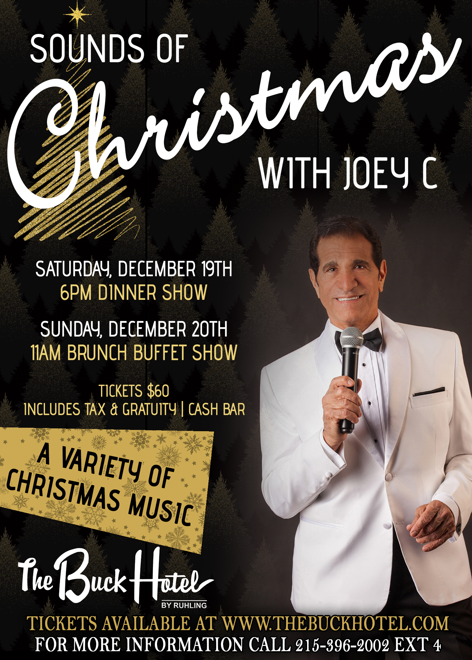 sounds of christmas with joey c. saturday december 19th 6om dinner show. sunday december 20th 11am brunch buffet show. tickets $60. includes tax and gratuity. cash bar. a variety of christmas music.
