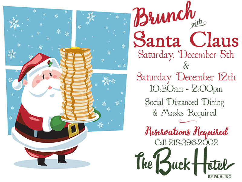 Brunch with Santa. Saturday December 5th and December 12th from 10:30 am to 2:00 pm. Social distanced dining and masks required. Reservations required, call 215-396-2002.