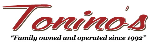 Tonino's Family Owned & Operated since 1992