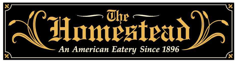 The Homestead an American eatery since 1896