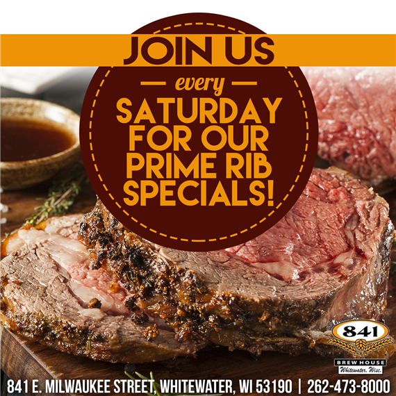 Join us every Saturday for our prime rib specials! 841 E. Milwaukee Street, Whitewater, WI 53190 | 262-473-8000
