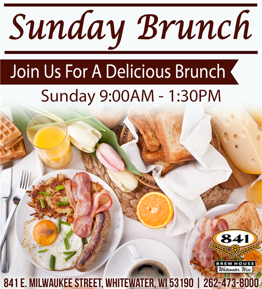 Sunday Brunch Join us for a delicious brunch Sunday 9:00am to 1:30pm. 841 E. Milwaukee Street, Whitewater, WI 53190 | 262-473-8000