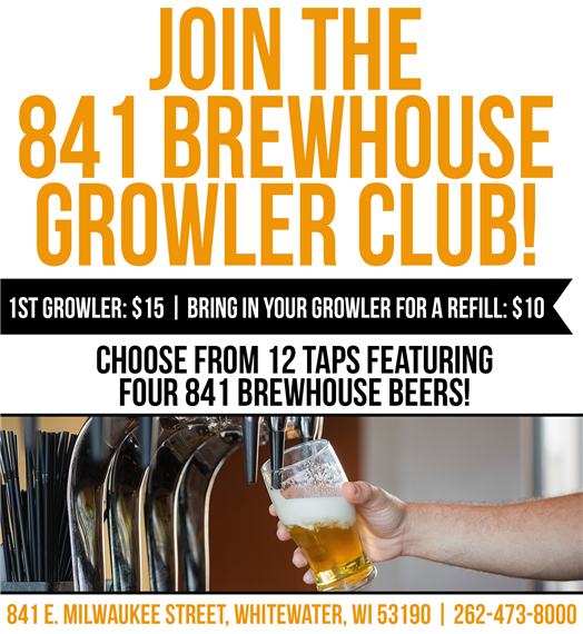 Join the 841 Brewhouse Growler Club! 1st Growler: $15. Bring in your growler for a refill: $10. Choose from 12 taps featuring four 841 Brewhouse beers! 841 E. Milwaukee Street, Whitewater, WI 53190 | 262-473-8000