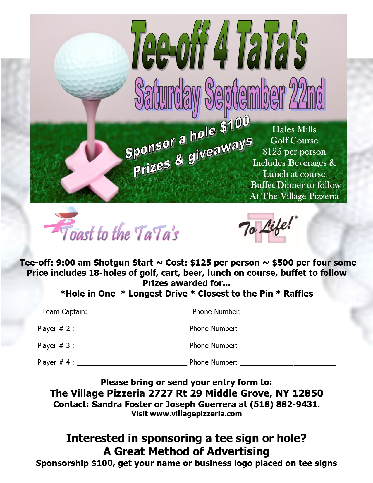 Tee-Off 4 Tata's Entry Form. Please Bring or senf your entry to The Village Pizzaeria. Contact Sandra Foster or Jospeh Guerrera at 518-882-9431