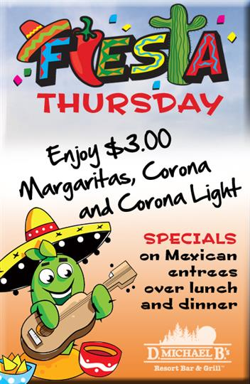 fiesta thursday- Enjoy $3.00 Margaritas, Corona and Corona Light  Specials on Mexican entrees over lunch and dinner