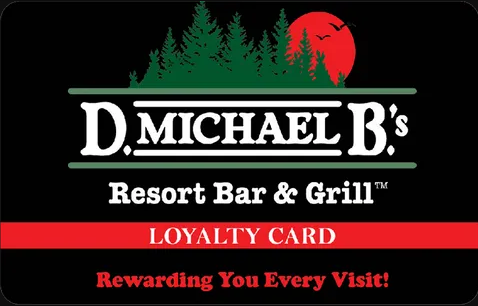 D Michael B's Resort Bar & Grill Loyalty Card. Rewarding you every visit!