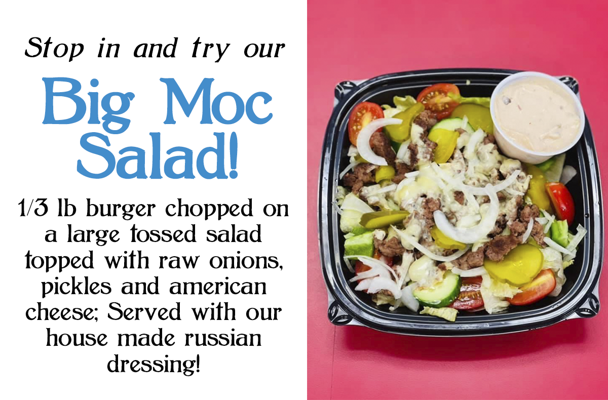 Stop in and try our Big Moc Salad!