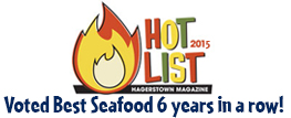 Hot list 2015. Hagerstown Magazine. Voted best seafood 6 years in a row!