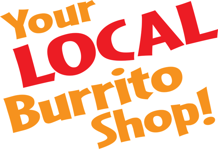 Your local burrito shop!