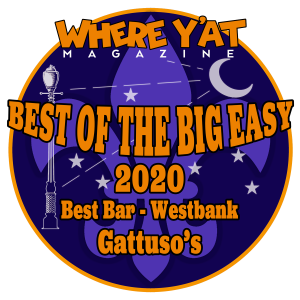 Where Y'at Magazine Best of the Big Easy 2020 Best Bar - Westbank Gattuso's