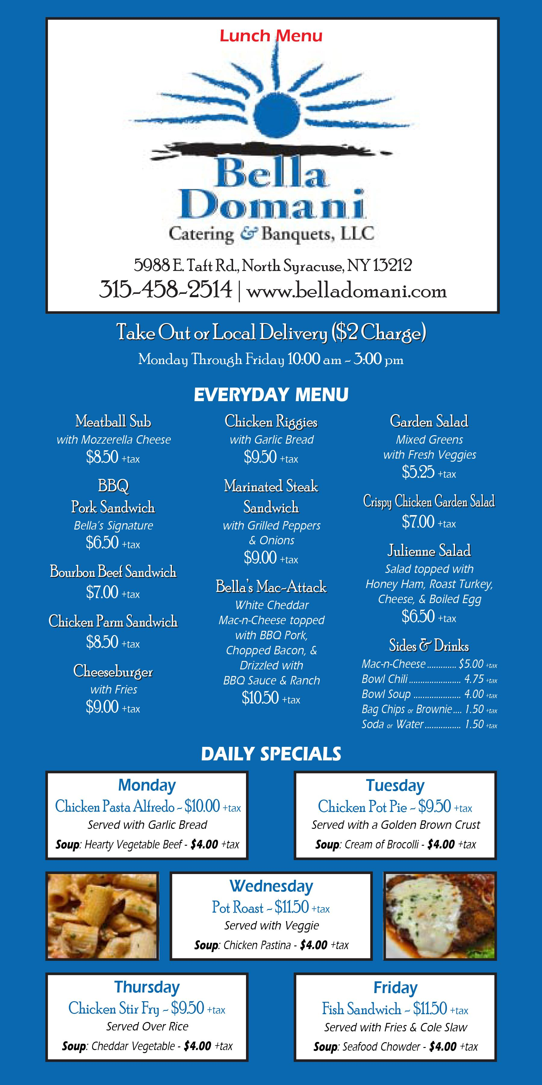 Every Day menu. Monday through Friday 10 am to 3 pm. Daily specials.