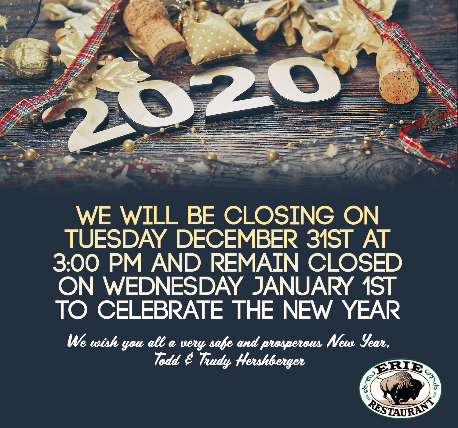 We will be closing on Tuesday December 31st at 3:00 pm and remain closed on Wednesday January 1st to celebrate the New Year with our Families. We wish you all a very safe and prosperous New Year, Todd & Trudy Hershberger.