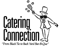 catering connection. From black tie to back yard bar-b-que